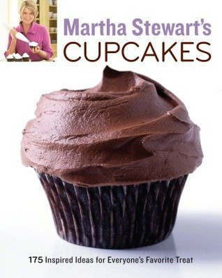 Martha Stewart's Cupcakes: 175 Inspired Ideas for Everyone's Favorite Treat