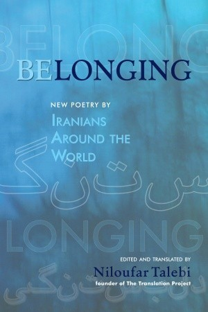 Belonging: New Poetry by Iranians Around the World