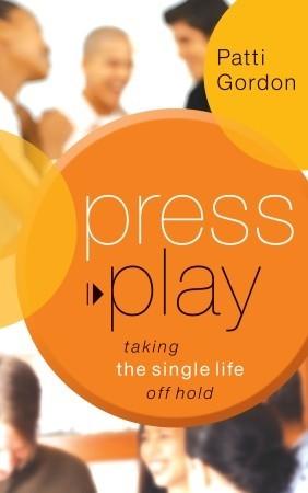 Press Play by Patti Gordon