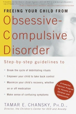 Freeing Your Child From Obsessive Compulsive Disorder A Powerful