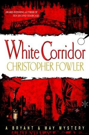 White Corridor (Bryant & May, #5)