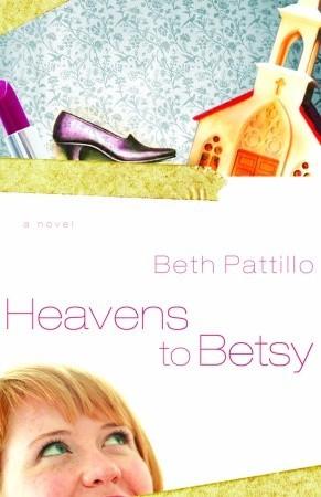Heavens to Betsy by Beth Pattillo