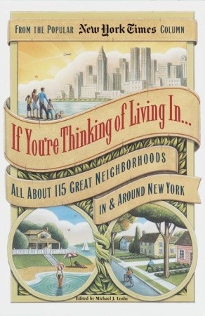 If You're Thinking of Living In . . .: All About 115 Great Neighborhoods In & Around New York