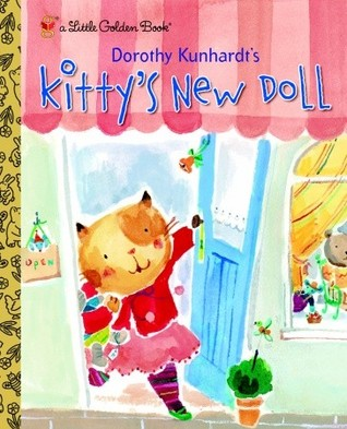 Dorothy Kunhardt's Kitty's New Doll