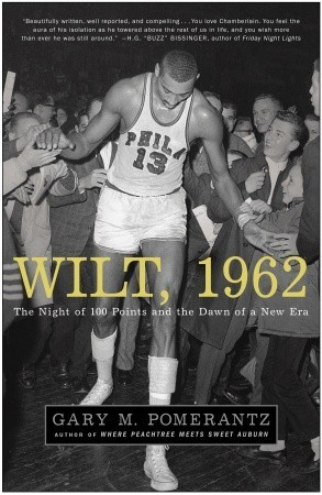 Ebook Wilt, 1962: The Night of 100 Points and the Dawn of a New Era by Gary M. Pomerantz read!