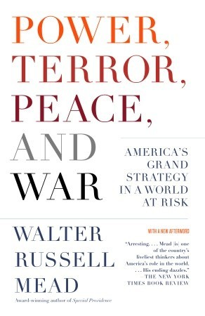 power-terror-peace-and-war-america-s-grand-strategy-in-a-world-at-risk