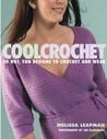 Cool Crochet: 30 Hot, Fun Designs to Crochet and Wear