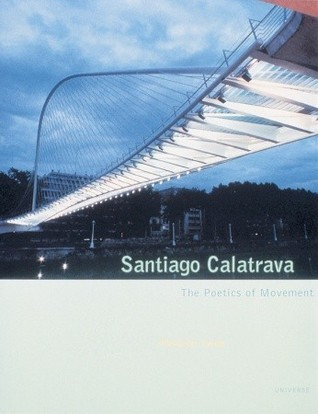 Santiago Calatrava: The Poetics of Movement