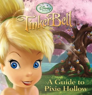 A Guide to Pixie Hollow by Walt Disney Company