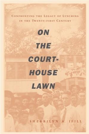 On the Courthouse Lawn by Sherrilyn A. Ifill