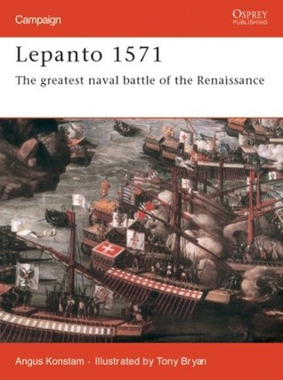 Lepanto 1571: The Greatest Naval Battle of the Renaissance