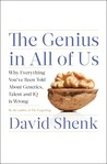 The Genius in All of Us: Why Everything You've Been Told About Genetics, Talent, and IQ Is Wrong