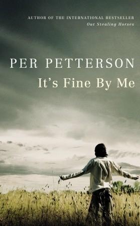 It's Fine by Me by Per Petterson
