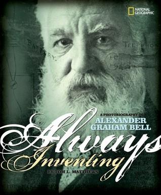 Always Inventing: A Photobiography of Alexander Graham Bell FB2 iBook EPUB por Tom L. Matthews