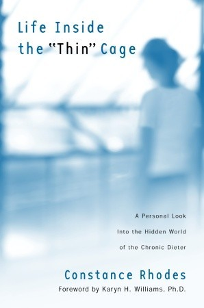 """Life Inside the """"Thin"""" Cage by Constance Rhodes"""