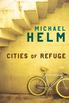 Cities of Refuge by Michael Helm