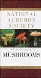 The Audubon Society Field Guide to North American Mushrooms