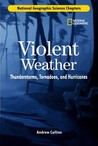Science Chapters: Violent Weather: Thunderstorms, Tornadoes, and Hurricanes