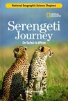 Serengeti Journey: On Safari in Africa (Science Chapters)