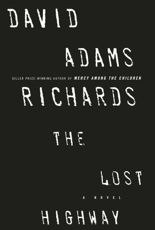 The Lost Highway By David Adams Richards