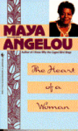 The Heart of a Woman (Maya Angelou's Autobiography #4)