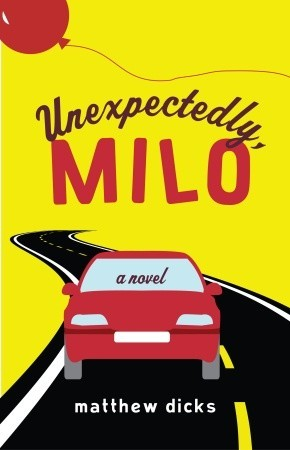 Unexpectedly, Milo by Matthew Dicks