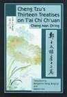 Cheng Tzu's Thirteen Treatises on T'ai Chi Ch'uan by Cheng Man-ch'ing