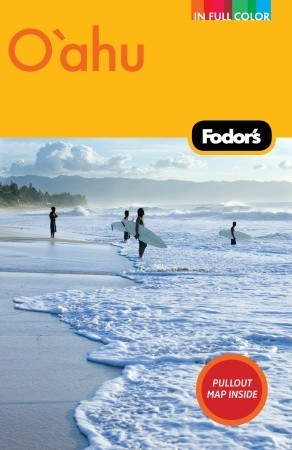 Fodor's O'ahu: with Honolulu, Waikiki, and the North Shore
