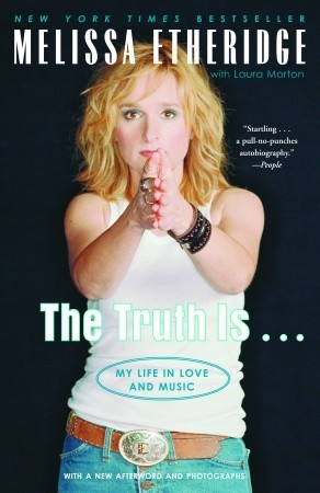 The Truth Is . . . by Melissa Etheridge
