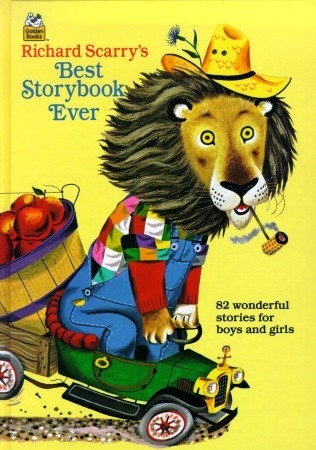 Richard Scarry's Best Storybook Ever! by Richard Scarry