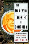 The Man Who Invented the Computer: The Biography of John Atanasoff, Digital Pioneer