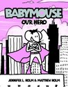 Our Hero (Babymouse, #2)