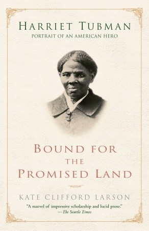 Bound For The Promised Land Harriet Tubman Portrait Of An American