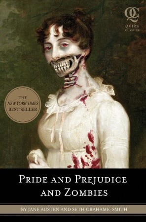 Pride and Prejudice and Zombies by Jane Austen and Seth Grahame-Smith (image courtesy Goodreads)