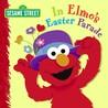In Elmo's Easter Parade (Sesame Street)