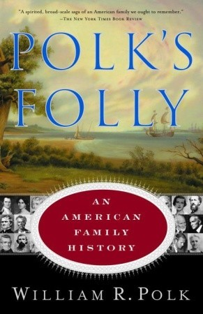 Polk's Folly: An American Family History