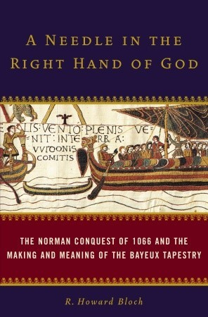 A Needle in the Right Hand of God by R. Howard Bloch