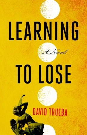 Learning to Lose by David Trueba