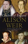 Children Of England by Alison Weir