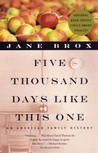 Five Thousand Days Like This One: An American Family History