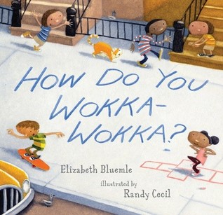 How Do You Wokka-Wokka? by Elizabeth Bluemle