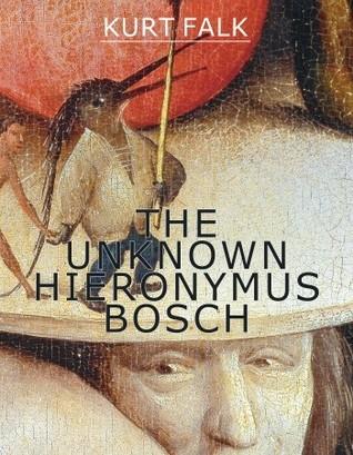 The Unknown Hieronymus Bosch