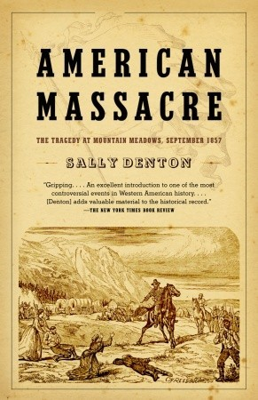 American Massacre: The Tragedy at Mountain Meadows, September 1857
