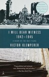 I Will Bear Witness 1942-45 A Diary of the Nazi Years