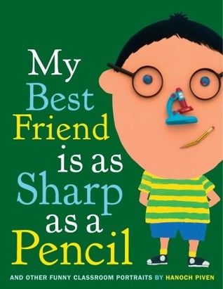 My Best Friend Is As Sharp As A Pencil And Other Funny Classroom