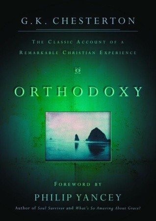 Orthodoxy: The Classic Account Of A Remarkable Christian Experience
