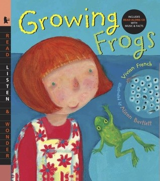 Growing Frogs [with Audio] (Read, Listen, & Wonder)