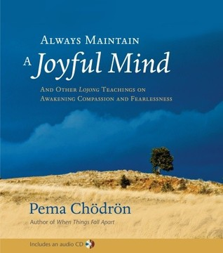 always-maintain-a-joyful-mind-and-other-lojong-teachings-on-awakening-compassion-and-fearlessness-book-and-cd