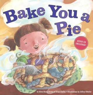 Bake You a Pie [With CD] by Ellen Olson-Brown