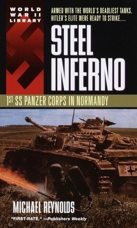 Steel Inferno: 1st SS Panzer Corps in Normandy